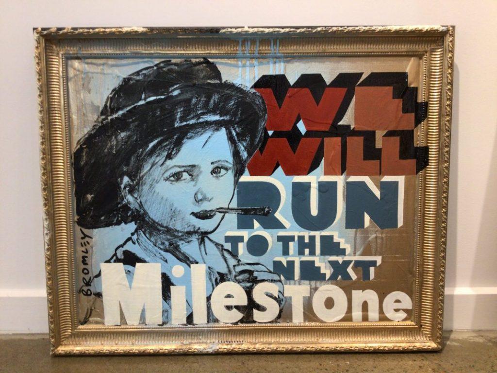 We will run to the next milestone